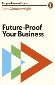 cover of the new book, 'Future-Proof Your Business', by Tom Cheesewright, #FutureProof